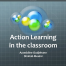 Action Learning in the Classroom webinar