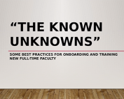 The Known Unknowns: Some Best Practices for Onboarding and Training New Full-Time Faculty preview